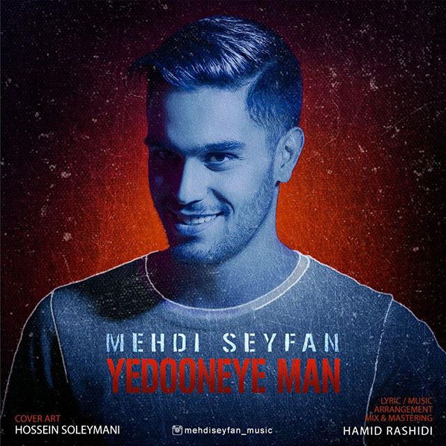Mehdi Seyfan – Yedooneye Man